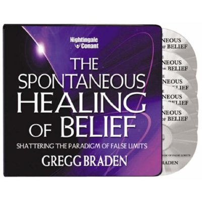 The Spontaneous Healing of Belief: Shattering the Paradigm of False Limits by Gr